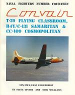 60053 - Ginter, S. - Naval Fighters 014: Convair T-29 Flying Classroom R4Y/C-131 Samaritan and CC-109 Cosmopolitan: USN, USCG, USAF and Foreign