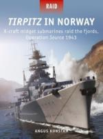 66547 - Konstam-Groult, A.-E.A. - Raid 051: Tirpitz in Norway. X-craft midget submarines raid the fjords, Operation Source 1943
