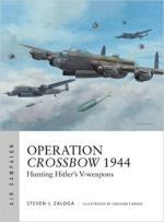 64839 - Zaloga, S.J. - Air Campaign 005: Operation Crossbow 1944. Hunting Hitler's V-Weapons