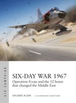 65741 - Aloni-Tooby, S.-A. - Air Campaign 010: Six-Day War 1967. Operation Focus and the 12 hours that changed the Middle East