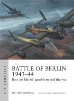 66592 - Worrall-Turner, R.-G. - Air Campaign 011: Battle of Berlin 1943-44. Bomber Harris' Gamble to End the War