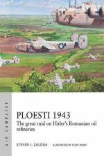 66519 - Zaloga-Noon, S.J.-S. - Air Campaign 012: Ploesti 1943. The great raid on Hitler's Romanian oil refineries
