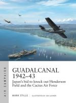66520 - Stille-Laurier, M.-P. - Air Campaign 013: Guadalcanal 1942-43. Japan's bid to knock out Henderson Field and the Cactus Air Force