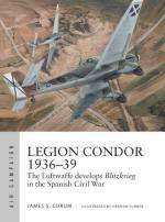 67042 - Corum-Turner, J.S.-G. - Air Campaign 016: Legion Condor 1936-39. The Luftwaffe learns Blitzkrieg in the Spanish Civil War