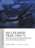 15145 - Davies-Tooby, P.E.-A. - Air Campaign 018: Ho Chi Minh Trail 1964-73. Steel Tiger, Barrell Roll, and the secret air wars in Vietnam and Laos