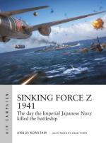 68342 - Konstam-Tooby, A.-A. - Air Campaign 020: Sinking Force Z 1941. The day the Imperial Japanese Navy killed the battleship