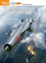63084 - Toperczer-Laurier, I.-J. - Aircraft of the Aces 135: MiG-21 Aces of the Vietnam War