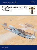 25699 - Weal, J. - Aviation Elite Units 012: Jagdgeschwader 27 'Afrika'