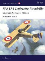 29892 - Guttman-Dempsey, J.-H. - Aviation Elite Units 017: SPA124 Lafayette Escadrille. American Volunteer Airmen in World War I