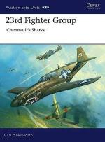 40727 - Molesworth, C. - Aviation Elite Units 031: 23rd Fighter Group. Chennault's Sharks