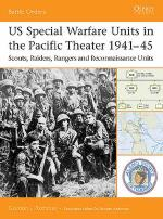 30580 - Rottman, G. - Battle Orders 012: US Special Warfare Units in the Pacific Theater 1941-45. Scouts, Raiders, Rangers and Reconnaissance Units
