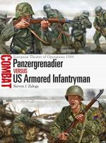 61762 - Zaloga, S.J. - Combat 022: Panzergrenadier vs US Armored Infantryman. European Theater of Operations 1944
