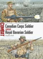 61765 - Bull, S. - Combat 025: Canadian Corps Soldier vs Royal Bavarian Soldier. Vimy Ridge to Passchendaele 1917