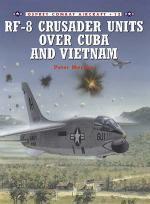 19982 - Mersky-Tullis, P.-T. - Combat Aircraft 012: RF-8 Crusader Units over Cuba and Vietnam