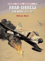 18873 - Aloni-Rolfe, S.-M. - Combat Aircraft 023: Arab-Israeli Air Wars 1947-82