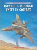 34747 - Aloni, S. - Combat Aircraft 067: Israeli F-15 Eagle Units in Combat