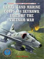 35917 - Mersky-Laurier, P.-J. - Combat Aircraft 069: US Navy and Marine Corps A-4 Skyhawk Units of the Vietnam War 1963-1973