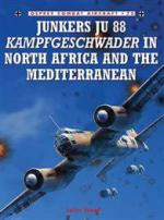 33167 - Weal, J. - Combat Aircraft 075: Junkers Ju 88 Kampfgeschwader in North Africa and the Mediterranean