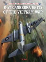 46433 - Bell-Laurier, T.E.-J. - Combat Aircraft 085: B-57 Canberra Units of the Vietnam War