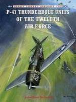 50857 - Bernstein-Davey, J.-C. - Combat Aircraft 092: P-47 Thunderbolt Units of the Twelfth Air Force