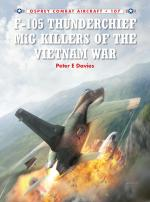 56885 - Davies-Laurier, P.-J. - Combat Aircraft 107: F-105 Thunderchief MiG Killers of the Vietnam War