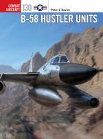 66522 - Davies-Laurier, P.E.-J - Combat Aircraft 130: B-58 Hustler Units