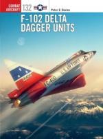 67044 - Davies-Laurier, P.E.-J. - Combat Aircraft 132: F-102 Delta Dagger Units