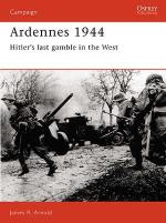 15438 - Arnold, J. - Campaign 005: Ardennes 1944. Hitler's last gamble in the West