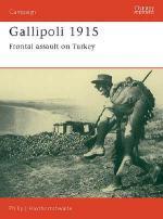 17322 - Haythornthwaite, P. - Campaign 008: Gallipoli 1915. Frontal Assault on Turkey