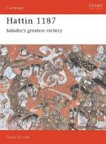 17873 - Nicolle, D. - Campaign 019: Hattin 1187. Saladin's Greatest Victory