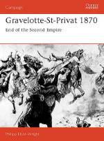 17619 - Elliot-Wright, P. - Campaign 021: Gravelotte-St-Privat 1870. End of the Second Empire