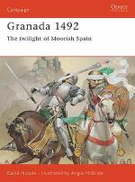17564 - Nicolle-McBride, D.-A. - Campaign 053: Granada 1492. The Twilight of Moorish Spain