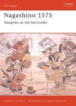 19062 - Turnbull-Gerrard, S.-H. - Campaign 069: Nagashino 1575. Slaughter at the Barricades