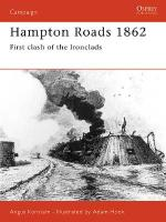 22557 - Konstam-Hook, A.-A. - Campaign 103: Hampton Roads 1862. Clash of the Ironclads