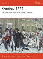 26984 - Morrissey-Hook, B.-A. - Campaign 128: Quebec 1775. The American invasion of Canada