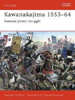 27025 - Turnbull-Hook, S.-C. - Campaign 130: Kawanakajima 1553-64. Samurai power struggle