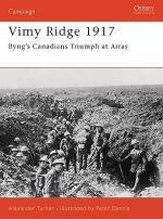 30591 - Turner, I.A.J. - Campaign 151: Vimy Ridge 1917. Canadian's triumph at Arras