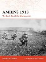 38034 - McCluskey-Dennis, A.-P. - Campaign 197: Amiens 1918. The Black Day of the German Army