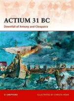 40736 - Sheppard, S. - Campaign 211: Actium 31 BC. Downfall of Antony and Cleopatra