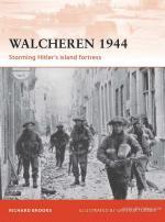 47716 - Brooks-Turner, R.-G. - Campaign 235: Walcheren 1944. Storming Hitler's island fortress