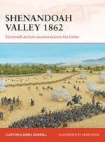 54560 - Donnell-Hook, C.-A. - Campaign 258: Shenandoah Valley 1862. Stonewall Jackson outmaneuvers the Union