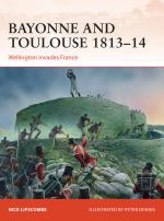 55437 - Lipscombe, N. - Campaign 266: Bayonne and Toulouse 1813-14 Wellington invades France
