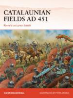 58746 - MacDowall, S. - Campaign 286: Catalaunian Fields AD 451. Rome's last great battle