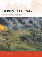 58753 - Zaloga-Noon, S.J.-S. - Campaign 293: Downfall 1945. The Fall of Hitler's Third Reich