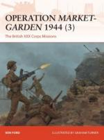 64041 - Ford, K. - Campaign 317: Operation Market-Garden 1944 (3) The British XXX Corps Missions