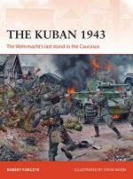 64042 - Forczyk, R. - Campaign 318: Kuban 1943. The Wehrmacht's last stand in the Caucasus