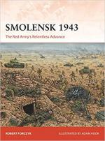65745 - Forczyk-Hook, R.-A. - Campaign 331: Smolensk 1943. The Red Army's Relentless Advance