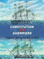 42954 - Lardas, M. - Duel 019: Constitution vs Guerriere. Frigates during the War of 1812