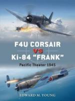 58765 - Young, E.M. - Duel 073: F4U Corsair vs Ki-84 'Frank'. Pacific Theater 1945