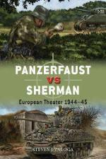 66545 - Zaloga-Gilliland-Shumate, S.J.-A.-J. - Duel 099: Panzerfaust vs Sherman. European Theater 1944-45